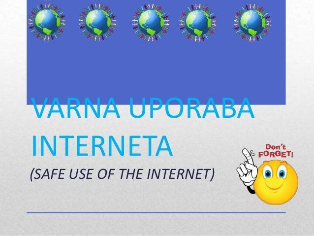 VARNA UPORABAINTERNETA(SAFE USE OF THE INTERNET)