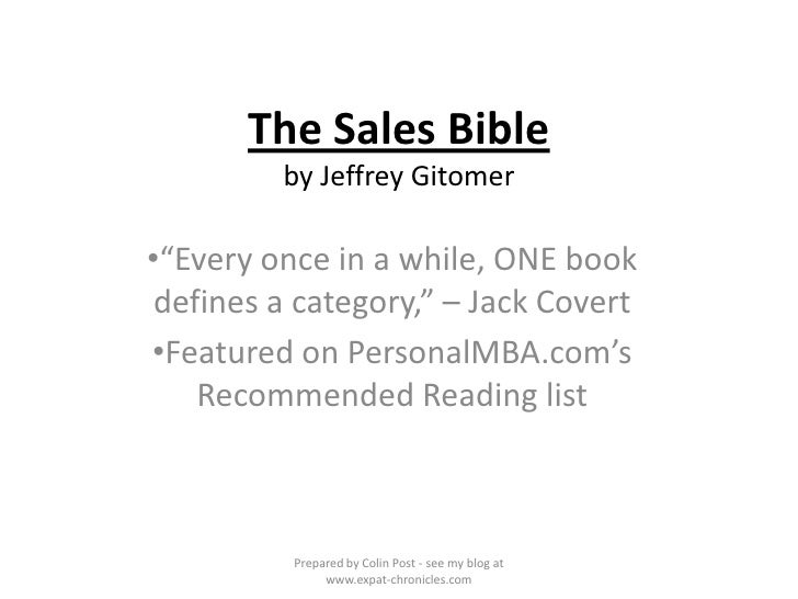 """The Sales Bibleby Jeffrey Gitomer<br /><ul><li>""""Every once in a while, ONE book defines a category,"""" – Jack Covert"""