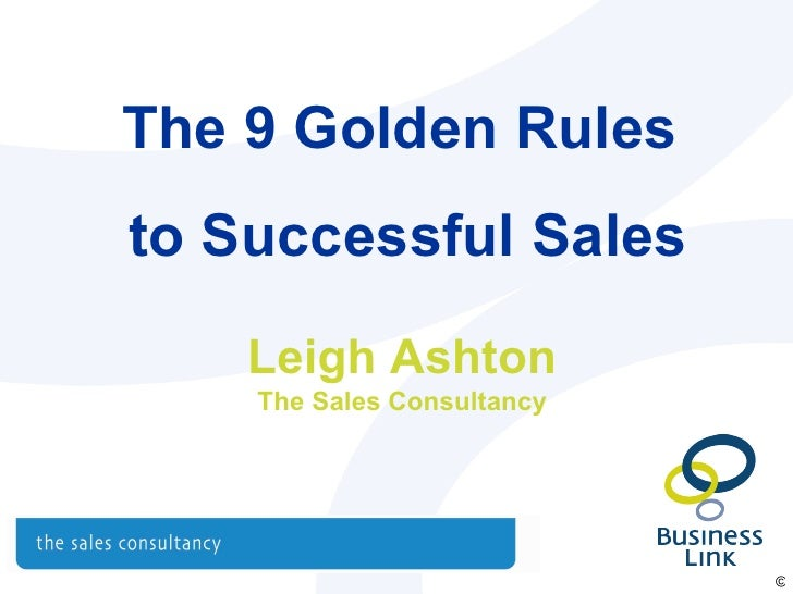 The 9 Golden Rules to Successful Sales Leigh Ashton The Sales Consultancy
