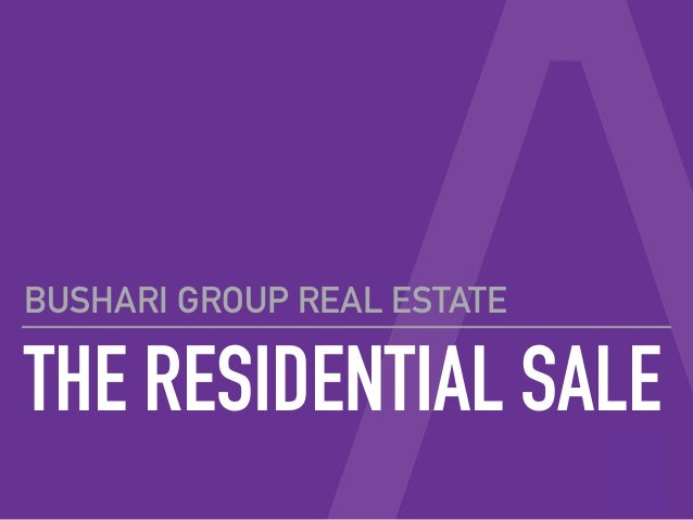 THE RESIDENTIAL SALE BUSHARI GROUP REAL ESTATE