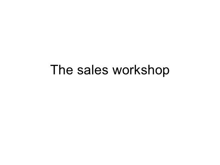 The sales workshop