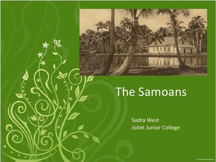 The Samoans<br />Sadra West<br />Joliet Junior College<br />