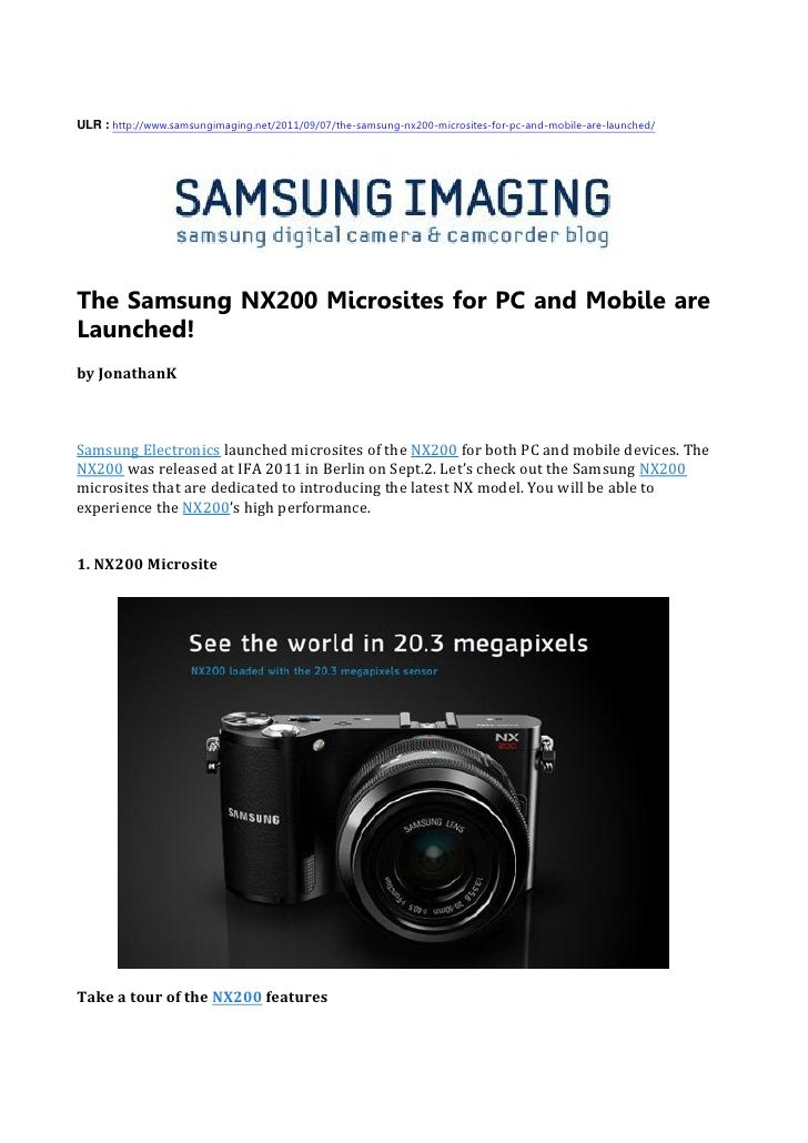 ULR : http://www.samsungimaging.net/2011/09/07/the-samsung-nx200-microsites-for-pc-and-mobile-are-launched/The Samsung NX2...