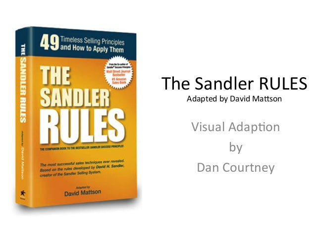 The	  Sandler	  RULES	  Adapted	  by	  David	  Ma8son	  Visual	  Adap=on	  	  by	  	  Dan	  Courtney