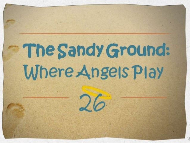 The Sandy Ground Project: Where Angels Play