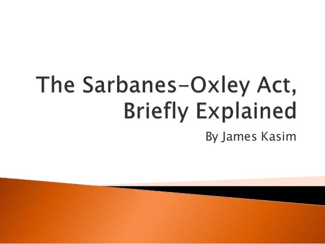 What is impact of Sarbanes-Oxley Act?
