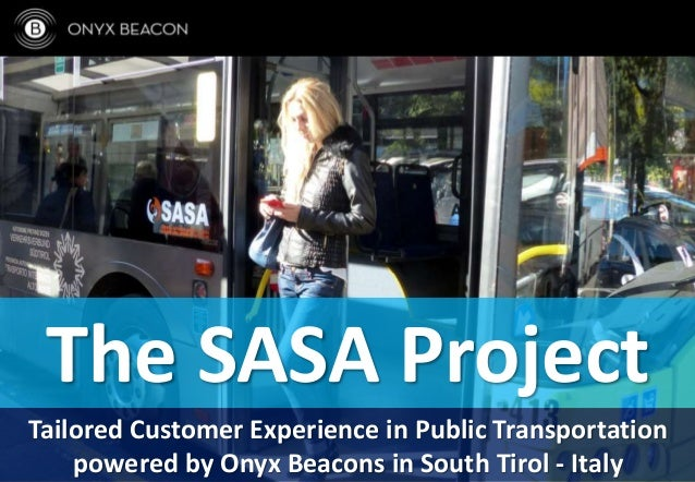 The SASA Project Tailored Customer Experience in Public Transportation powered by Onyx Beacons in South Tirol - Italy