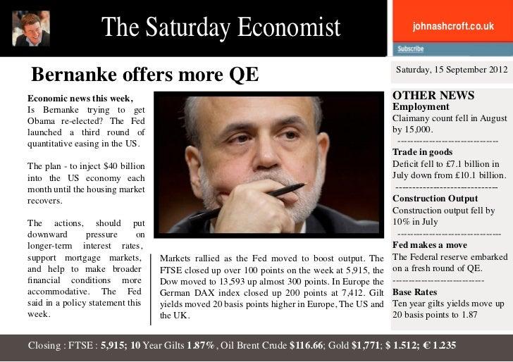 The Saturday Economist                                                           johnashcroft.co.ukBernanke offers more QE...