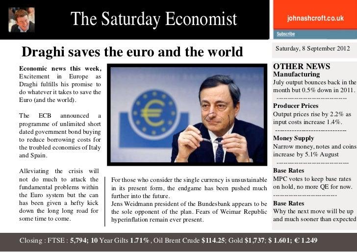 The Saturday Economist                                                            johnashcroft.co.ukDraghi saves the euro ...