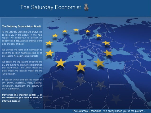 The Saturday Economist Brexit Briefing, all the information needed to make an informed decision Slide 2