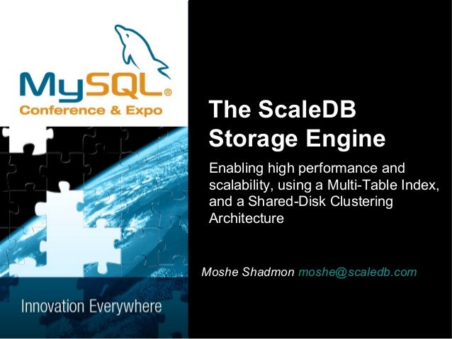 The ScaleDB  Storage Engine  Enabling high performance and  scalability, using a Multi-Table Index,  and a Shared-Disk Clu...