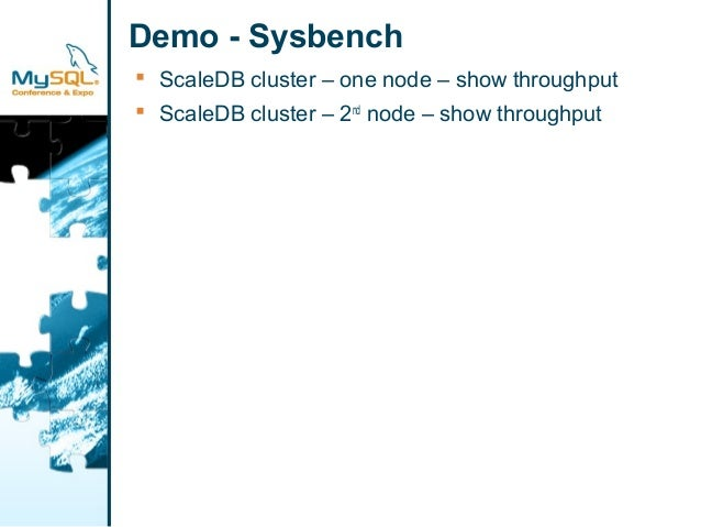 Demo - Sysbench   ScaleDB cluster – one node – show throughput   ScaleDB cluster – 2nd node – show throughput