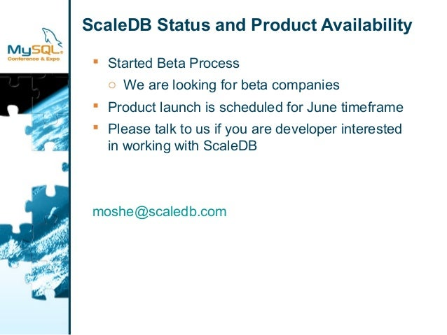 ScaleDB Status and Product Availability   Started Beta Process  o We are looking for beta companies   Product launch is ...