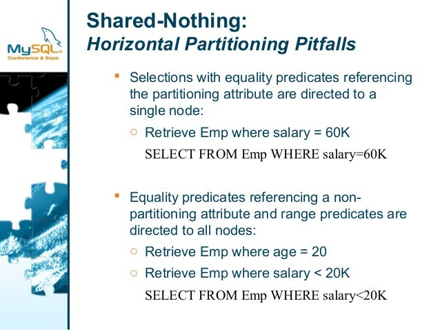 Shared-Nothing:  Horizontal Partitioning Pitfalls   Selections with equality predicates referencing  the partitioning att...
