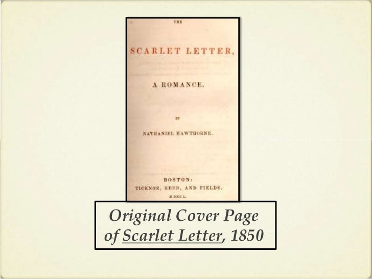 romanticism in the scarlet letter essay Symbolism is the biggest factor of romanticism that nathaniel hawthorne focuses on in the scarlet letter during the first chapter the prison is mentioned and so the graveyard is talked about shortly after.