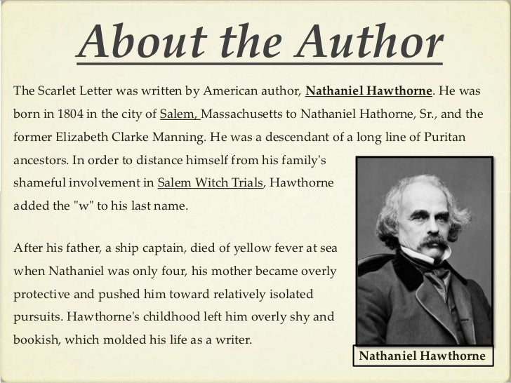 an analysis of the scarlet letter written in 1850 by the famous american author nathaniel hawthorne American writer nathaniel hawthorne, circa 1850  for him, writing was a  solitary exercise, according to a book review published by time in.