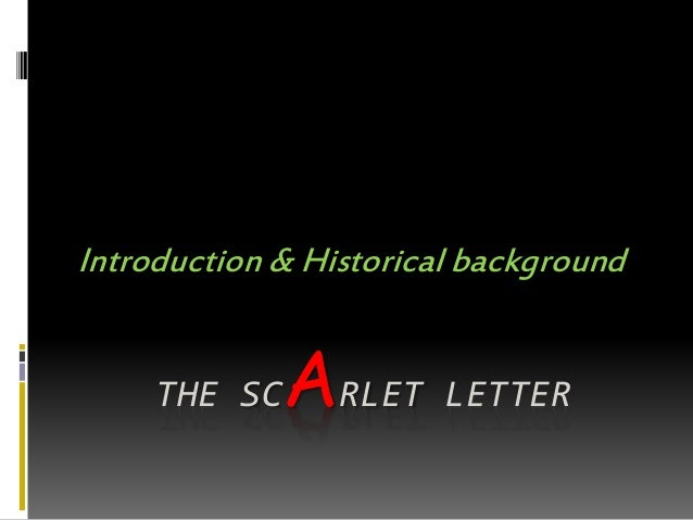 the background of nathaniel hawthorne and an analysis of his novel a scarlet letter The scarlet letter nathaniel hawthorne  watch the the scarlet letter video  sparknote read the translation  summary & analysis  further study  context anne hutchinson and hester prynne hawthorne and the historical  romance  18 literary quotes that will break your heart—but only if you've read  the book.