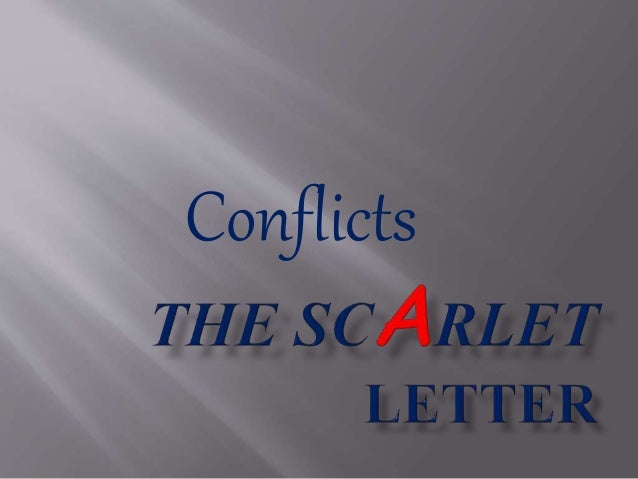 The Conflicts in the Scarlet Letter Essay Sample