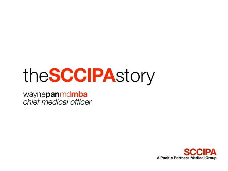 theSCCIPAstorywaynepanmdmbachief medical officer                                     SCCIPA                       A Pacific ...