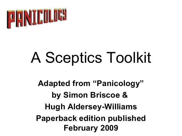 "A Sceptics Toolkit Adapted from ""Panicology"" by Simon Briscoe & Hugh Aldersey-Williams Paperback edition published Februar..."