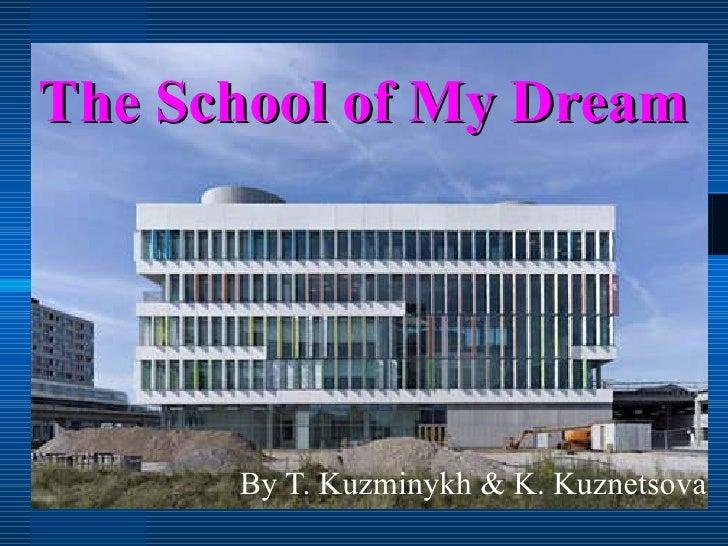 The School of My Dream By T. Kuzminykh & K. Kuznetsova