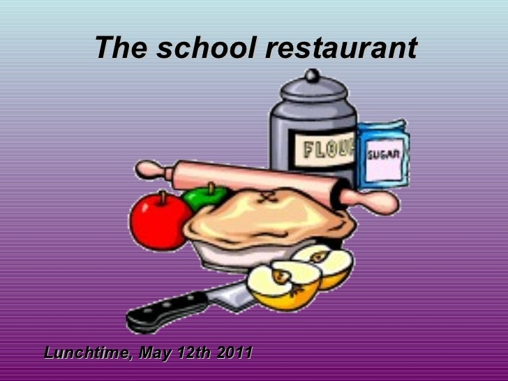The school restaurant Lunchtime, May 12th 2011