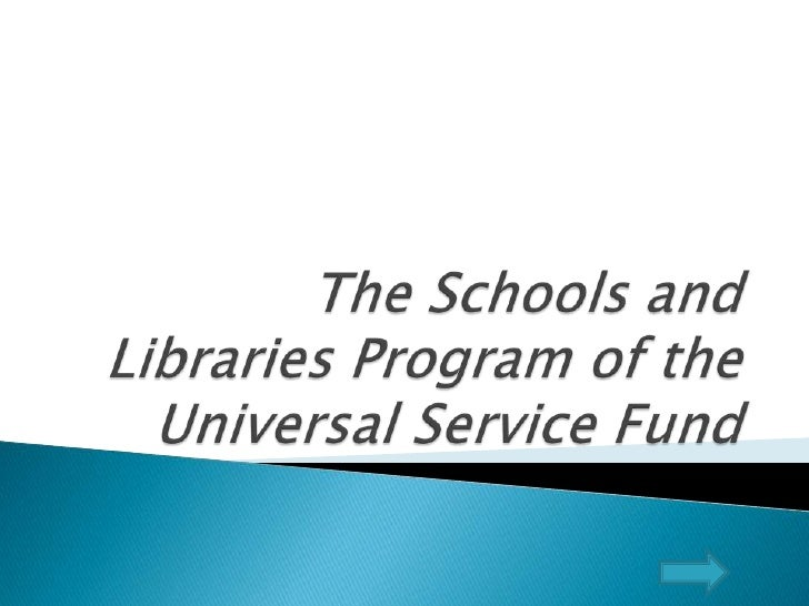 The Schools and Libraries Program of the Universal Service Fund<br />
