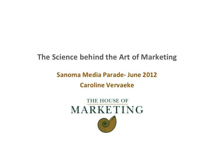 The Science behind the Art of Marketing     Sanoma Media Parade- June 2012           Caroline Vervaeke