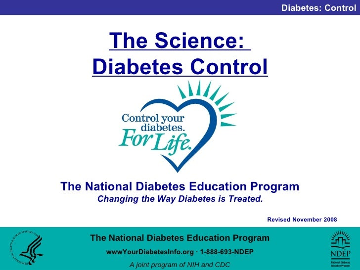 The Science:  Diabetes Control The National Diabetes Education Program   Changing the Way Diabetes is Treated.
