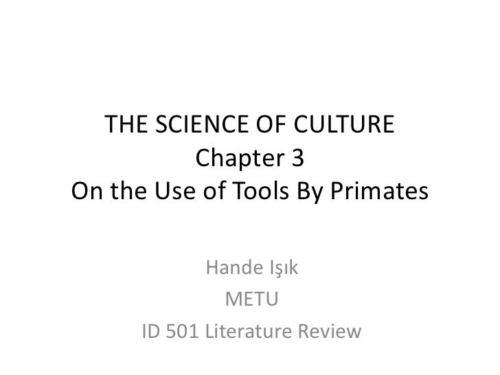 THE SCIENCE OF CULTURE          Chapter 3On the Use of Tools By Primates             Hande Işık                METU      I...