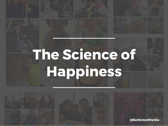 The Science of Happiness @BattistonMattia