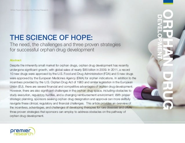 The need, the challenges and three proven strategies for successful orphan drug development Abstract  Despite the inherent...