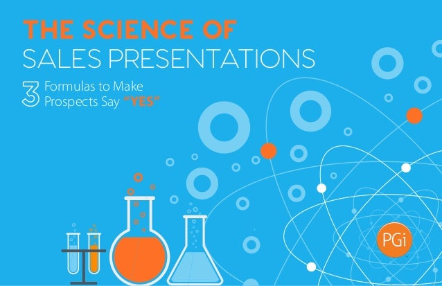 "THE SCIENCE OF SALES PRESENTATIONS Formulas to Make Prospects Say ""YES"""