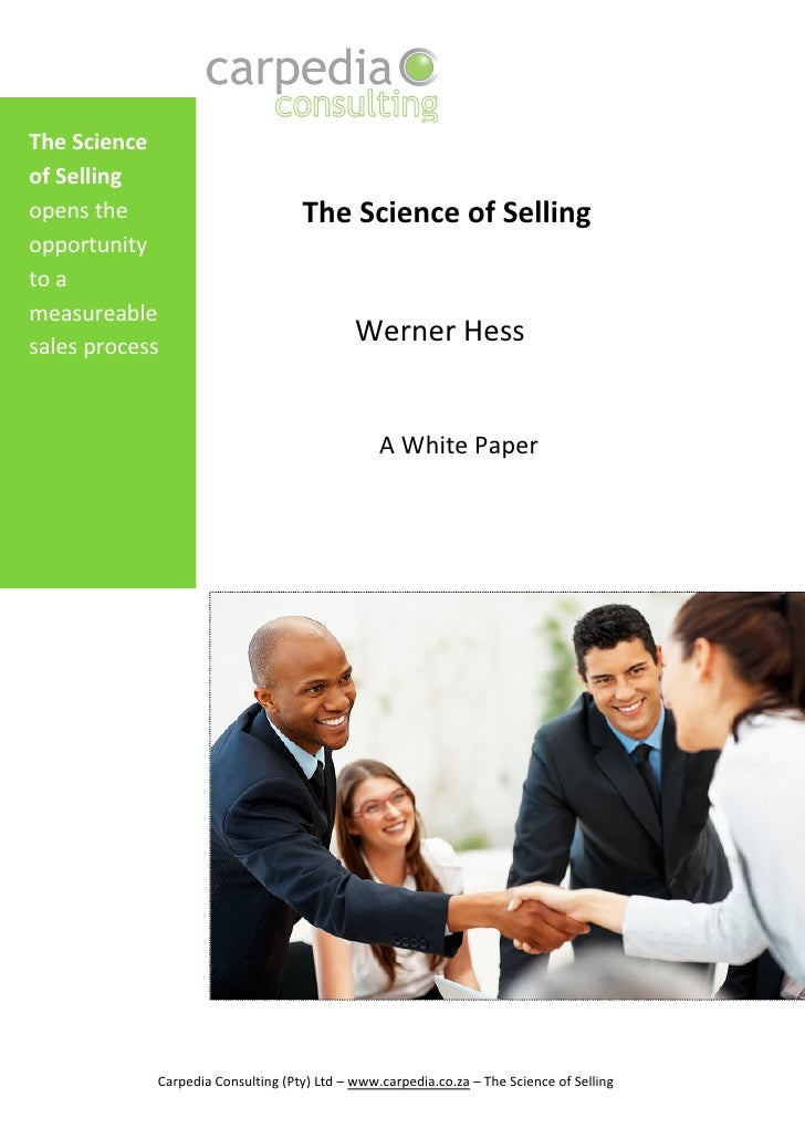 The Scienceof Sellingopens the                          The Science of Sellingopportunityto ameasureablesales process     ...