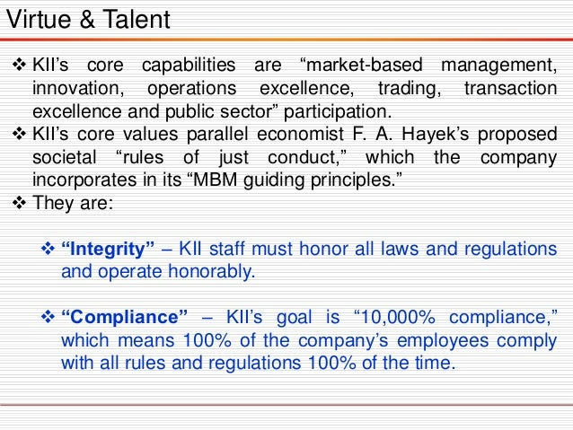 """Virtue & Talent  KII's core capabilities are """"market-based management, innovation, operations excellence, trading, transa..."""