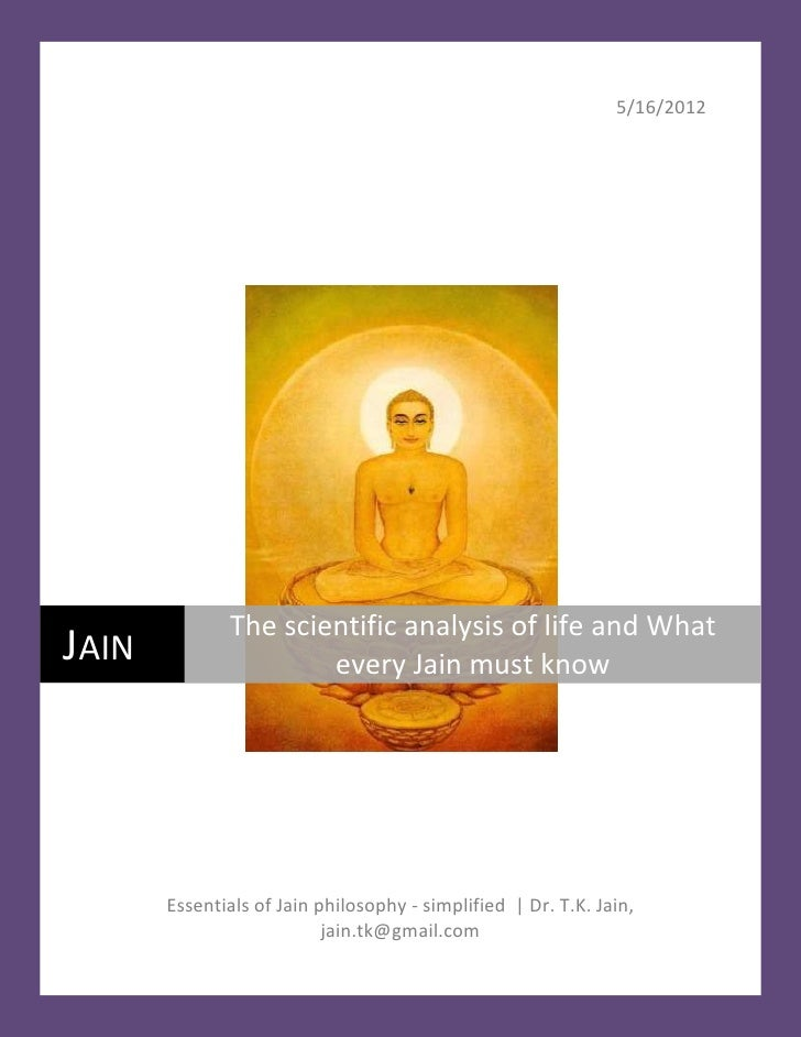 5/16/2012              The scientific analysis of life and WhatJAIN                  every Jain must know       Essentials...