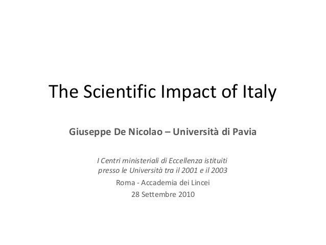 The Scientific Impact of Italy Giuseppe De Nicolao – Università di Pavia I Centri ministeriali di Eccellenza istituiti pre...