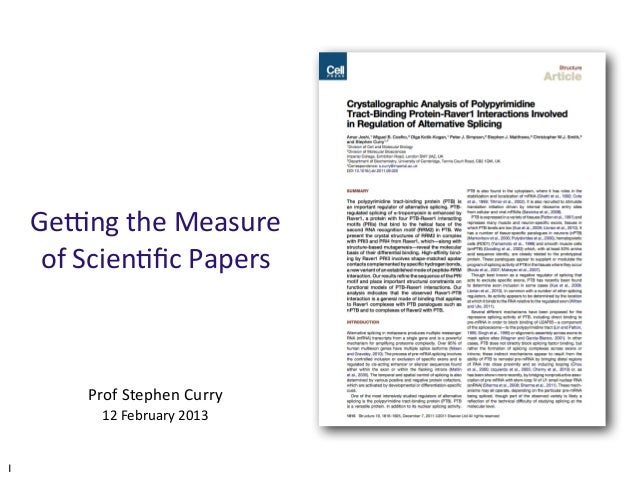 Ge#ng the Measure      of Scien3fic Papers          Prof Stephen Curry            12 February 20131