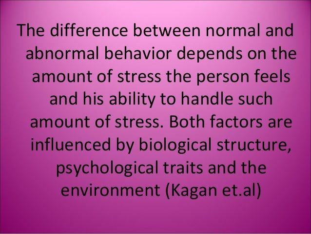 normal psychology Abnormal psychology is the branch of psychology that studies unusual patterns of behavior, emotion and thought, which may or may not be understood as precipitating a mental disorder although many behaviors could be considered as abnormal , this branch of psychology generally deals with behavior in a clinical context.