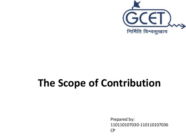 The Scope of Contribution  Prepared by:  110110107030-110110107036  CP