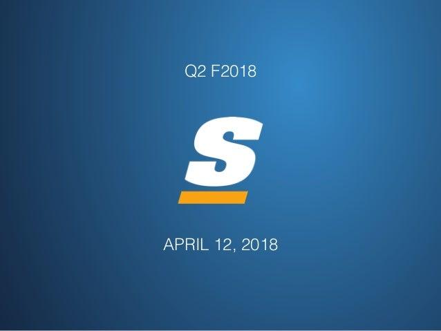 APRIL 12, 2018! Q2 F2018!