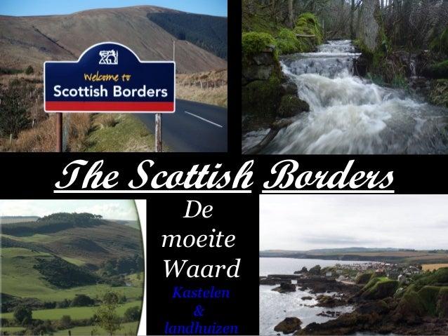 The Scottish Borders De moeite Waard Kastelen & landhuizen