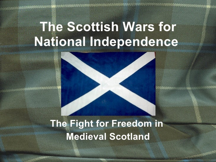 The Scottish Wars for National Independence   The Fight for Freedom in  Medieval Scotland