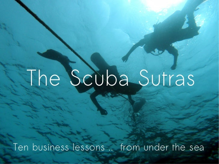 The Scuba SutrasTen business lessons .. from under the sea