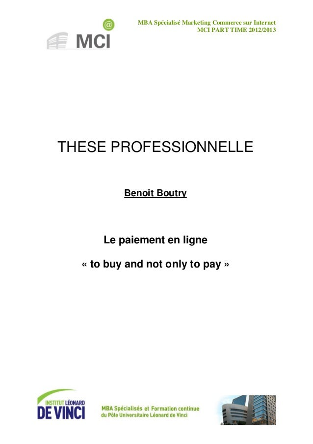 MBA Spécialisé Marketing Commerce sur Internet MCI PART TIME 2012/2013 THESE PROFESSIONNELLE Benoit Boutry Le paiement en ...