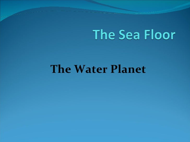 The Water Planet