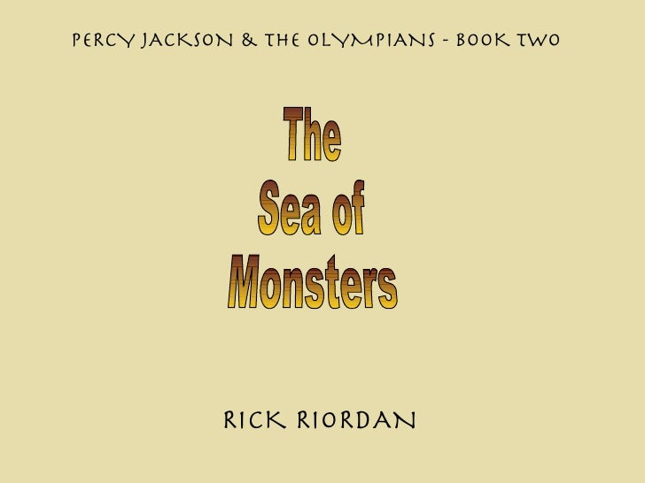 The  Sea of  Monsters PERCY JACKSON & THE OLYMPIANS  - BOOK TWO RICK RIORDAN