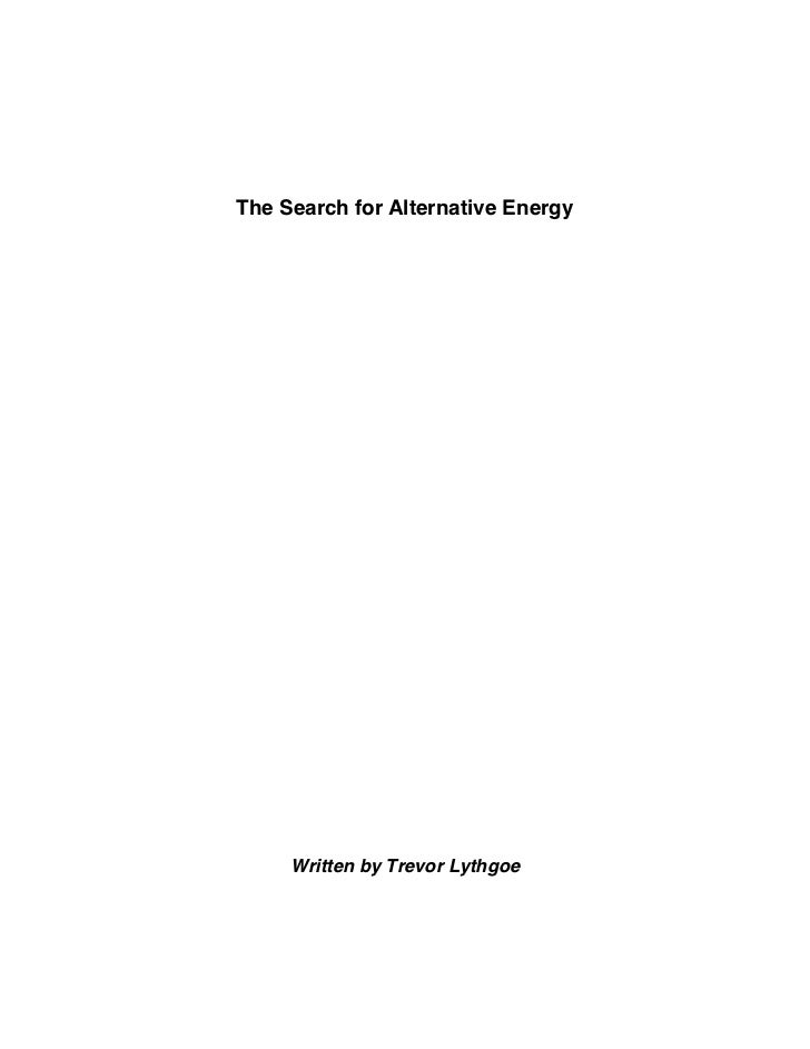 The Search for Alternative Energy     Written by Trevor Lythgoe