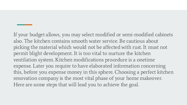 If your budget allows, you may select modified or semi-modified cabinets also. The kitchen contains smooth water service. ...