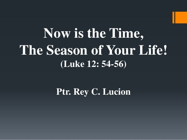 Church Sermon: Now Is The Time